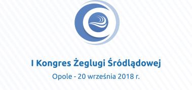 I Kongres Żeglugi Śródlądowej OPOLE 19-20 września 2018